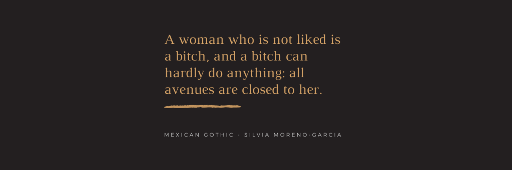 QUOTE: A woman who is not liked is a bitch, and a bitch can hardly do anything, all avenues are closed to her.