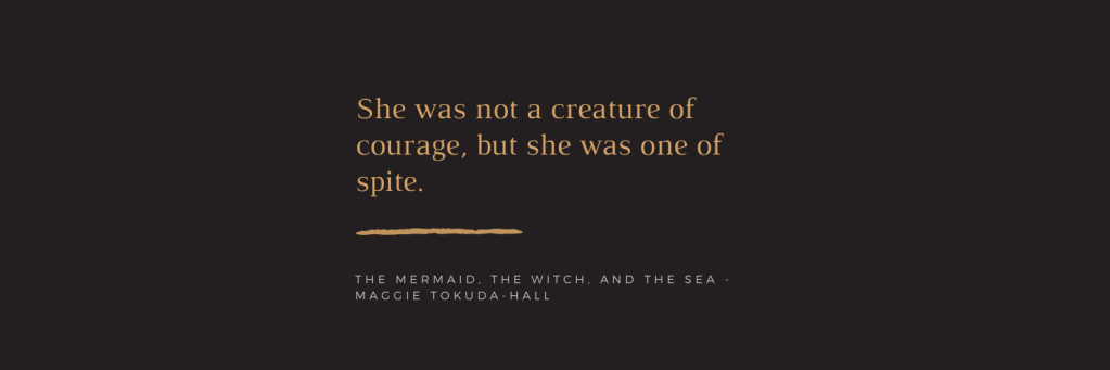 Quote: She was not a creature of courage, but she was one of spite.