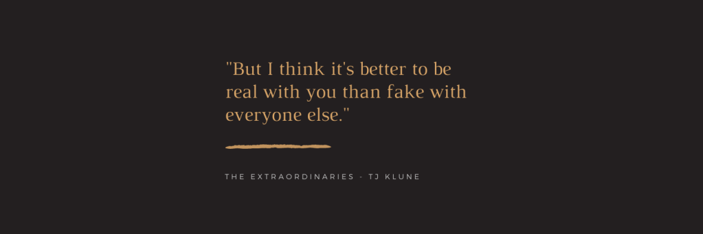 Quote: But I think it's better to be real with you than fake with everyone else.