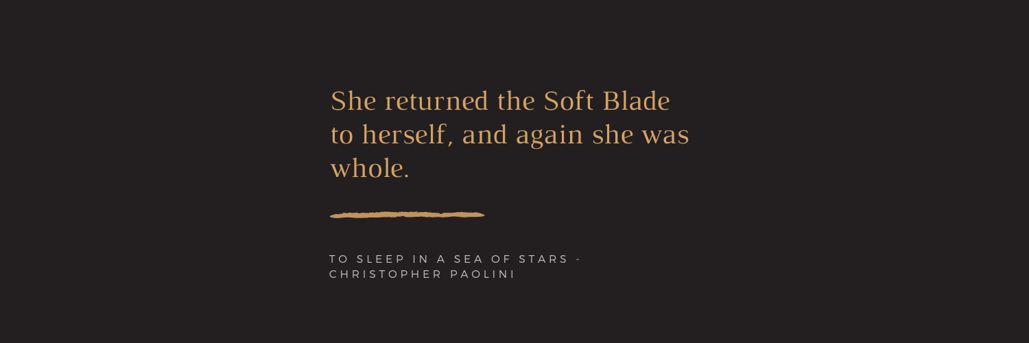 Quote: She returned the Soft Blade to herself, and again she was whole.
