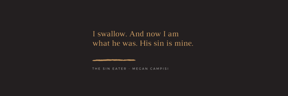 Quote: I swallow. And now I am what he was. His sin is mine.